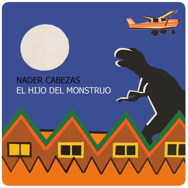El Hijo del Monstruo: el nuevo disco de Nader Cabezas en Radio Horizonte 3