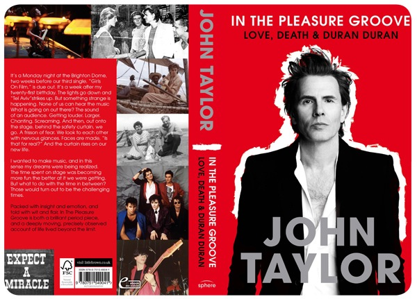 In the Pleassure Groove, el libro de John Taylor: Love, Death & Duran Duran 3