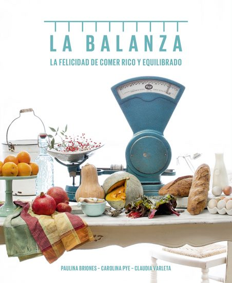 Libro: La Balanza, la felicidad de comer rico y equilibrado 1