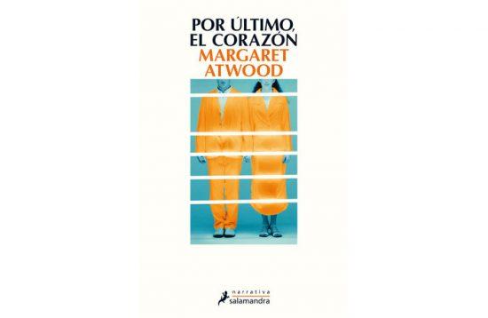 """""""Por último, el corazón"""", novela distópica de una pájara feminista y brillante 1"""
