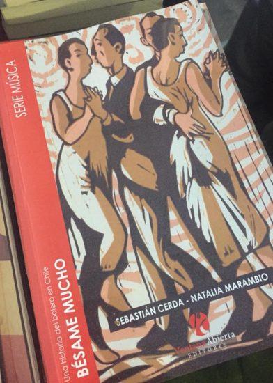 """""""Bésame mucho"""", el libro sobre la historia del bolero en Chile 2"""