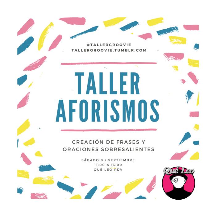 Taller de escritura: aforismos, por Ina Groovie 2