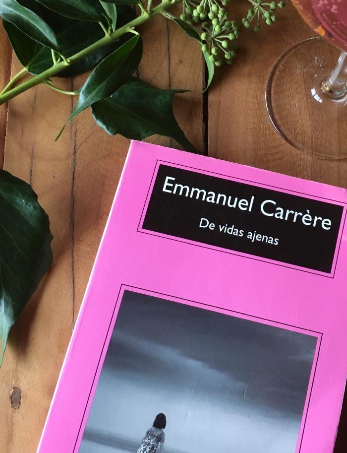 De vidas ajenas es el primer libro de Emmanuelle Carrere que leo 1
