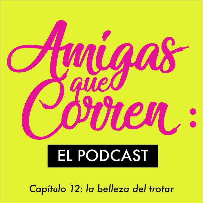 La belleza de correr podcast amigas que corren