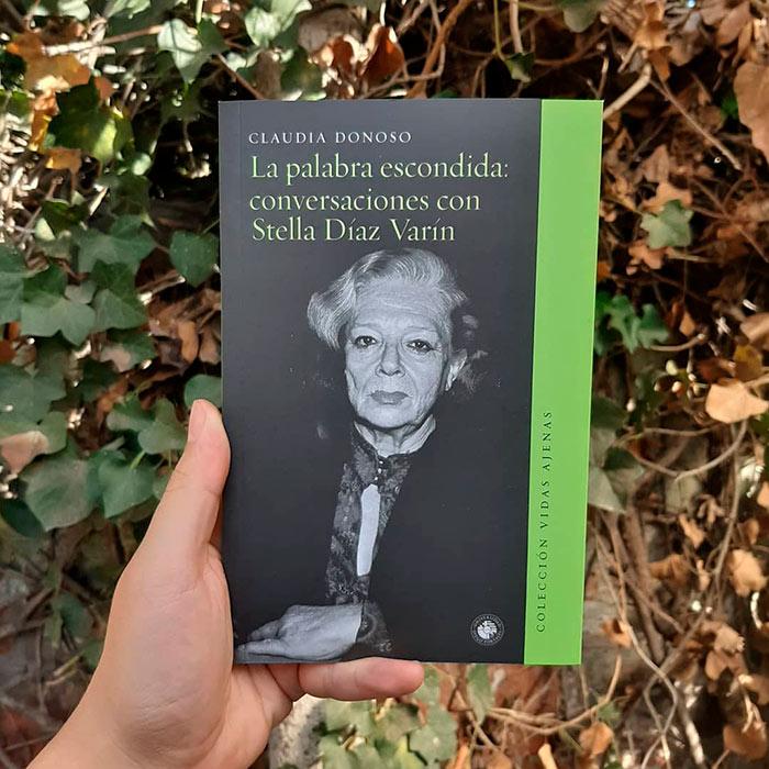 Conversaciones con Stella Díaz Varín, de Claudia Donoso