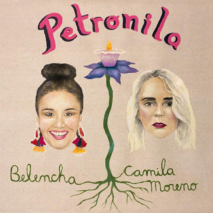 Petronila, canción de Belencha y Camila Moreno