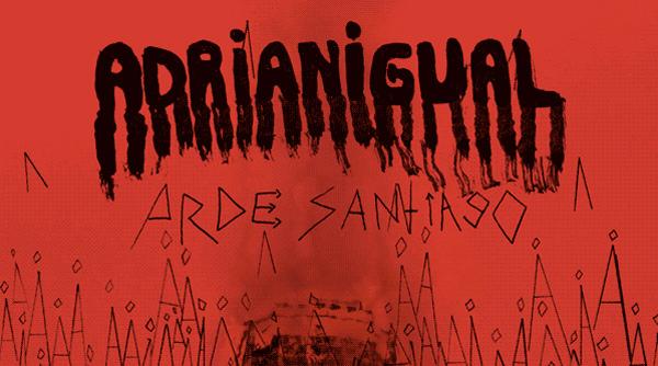 Lo nuevo de Adrianigual: Arde Santiago 3