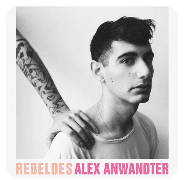 Escucha Rebeldes, el disco nuevo de Alex Anwandter 1