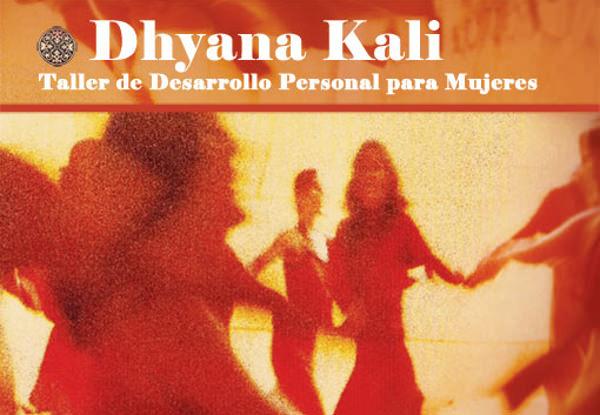 Dhyana Kali, Taller de Desarrollo Personal para Mujeres 1