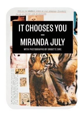 It Chooses You, el nuevo libro de Miranda July 3