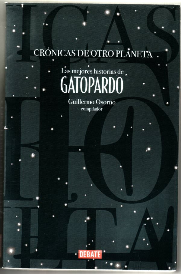 """""""Crónicas de otro planeta. Las Mejores historias de Gatopardo"""", lo quiero 3"""