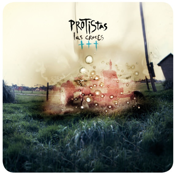 Las canciones de Las Cruces, el nuevo disco de Protistas 1