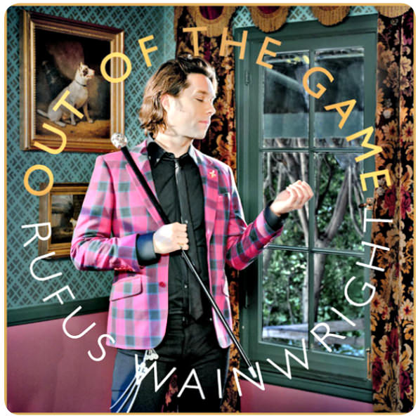 Out of the game, el nuevo disco de Rufus Wainwright 1