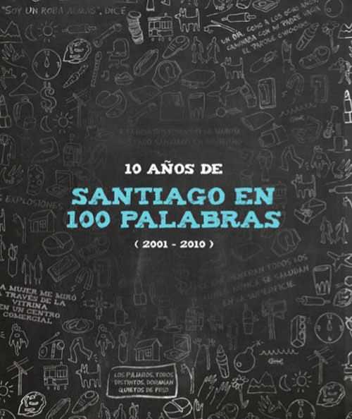 10 años de Santiago en 100 palabras 3